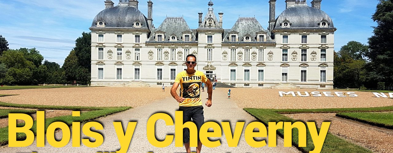 Cheverny y Blois
