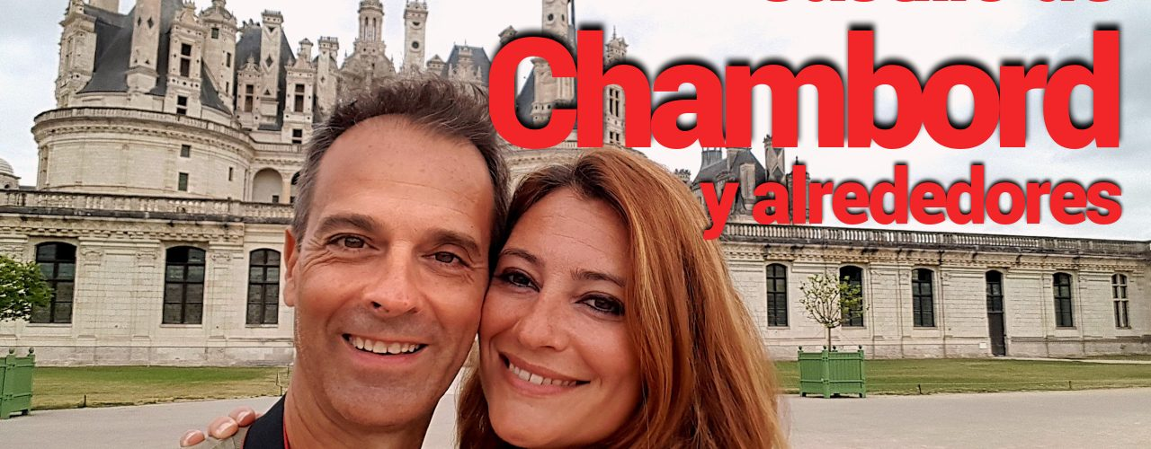 Castillo de Chambord y alrededores